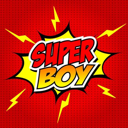 super hero: SuperBoy.