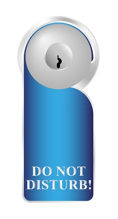 do not: Label � Do not disturb!