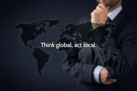 responsabilidad: Pensar globalmente, actuar localmente. Reglas de negocio globalización. El hombre de negocios piensa en esta regla.