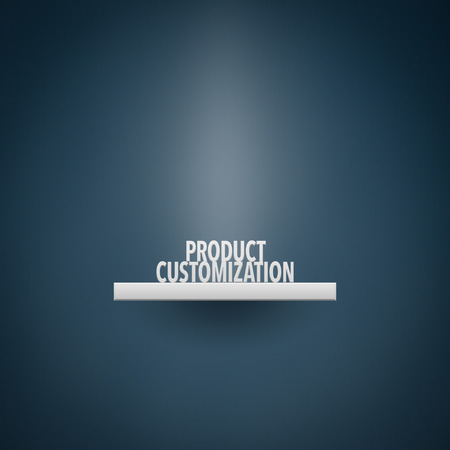 customization: Product customization concept. Exposed (displayed, placed) product on shelf. Product represented by text product customization.