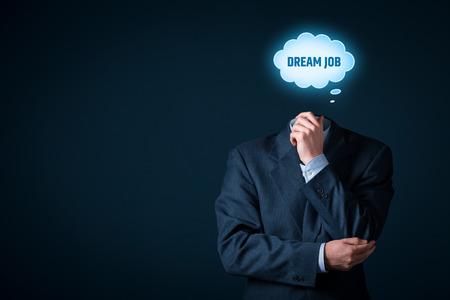 trabajo: Sueño concepto de trabajo. Administrador de pensar en trabajo de sus sueños y cómo conseguirlo.