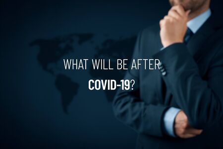 Post-covid-19 era contemplation concept. New phase and opportunity for humankind, individual persons and business after end of covid-19 pandemic. What will be after Covid-19?