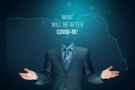 Don't lose your head in post covid era concept. Politician, investor or businessman think about impact of covid-19 and ask what will be after covid-19.