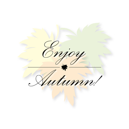 fall leaves on white: enjoy autumn greeting card vector leaves background isolated on white