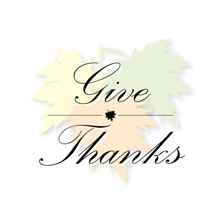 give thanks: thanksgiving day - give thanks card vector maple leaf background