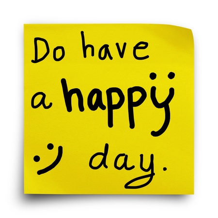 Do have a happy day, word on yellow sticker paper note on white background photo