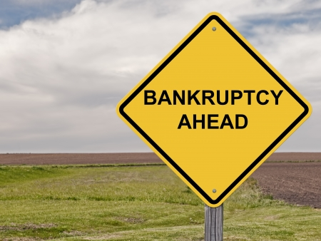 Caution Sign - Bankruptcy Ahead