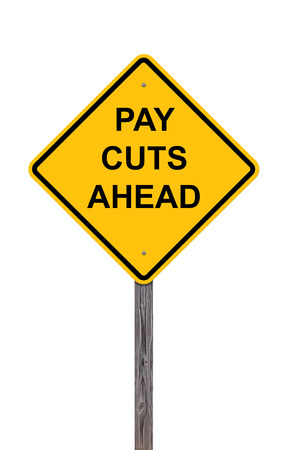 pay cuts: Caution Sign Isolated On White - Pay Cuts  Ahead