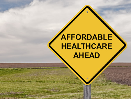 affordable: Caution Sign - Affordable Healthcare Ahead