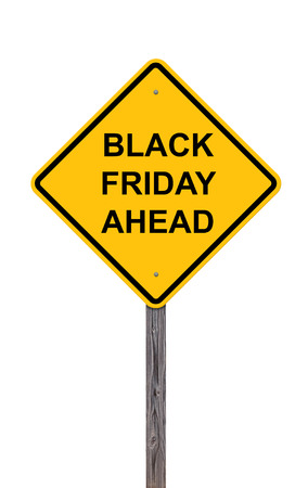 Caution Sign Isolated On White - Black Friday Ahead