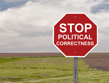 correctness: Stop Sign Asking For The End Of Political Correctness Stock Photo