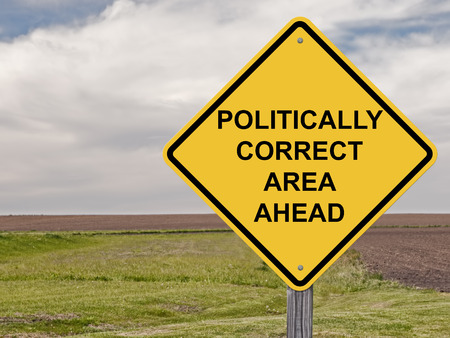 ethics and morals: Caution Sign - Politically Correct Area Ahead Stock Photo