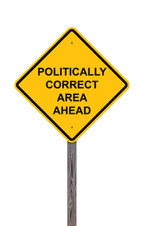 correctness: Caution Sign Isolated On White - Politically Correct Area Ahead