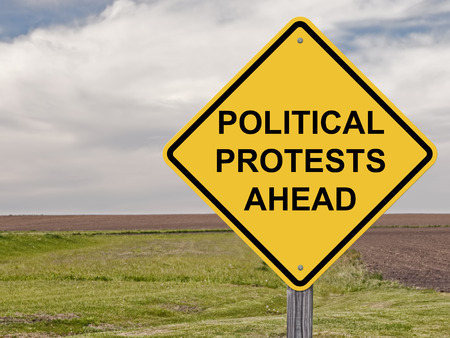 protests: Caution Sign - Political Protests Ahead