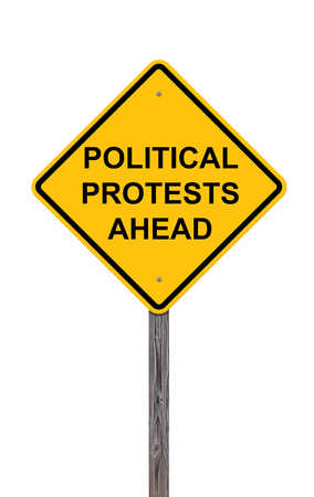 protests: Caution Sign Isolated On White - Political Protests Ahead