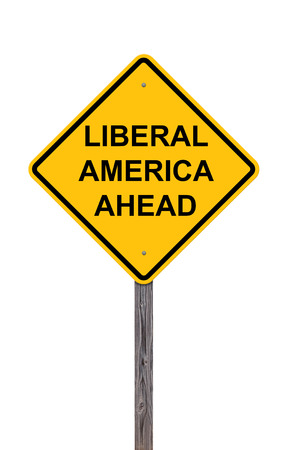 liberal: Caution Sign Isolated On White - Liberal America Ahead Stock Photo