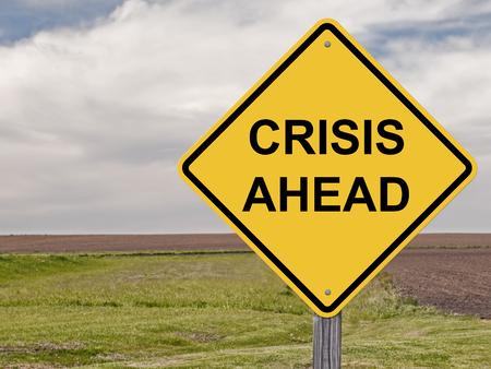Caution Sign - Crisis Ahead