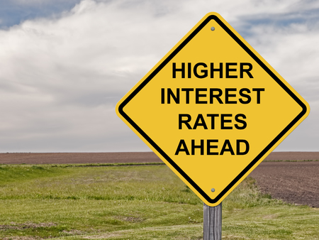 borrowing: Caution Sign - Higher Interest Rates Ahead