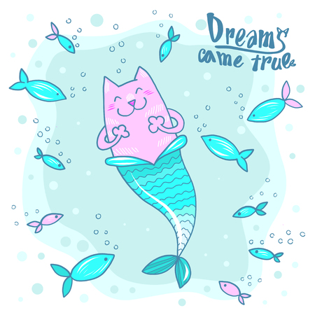 Cartoon doodle Cat Mermaid and fish with text Dreams came true isoleted on white. Prit for tshirt design or greeting card