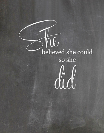 believed: Chalkboard Motivational quote She believed she could so she did Stock Photo