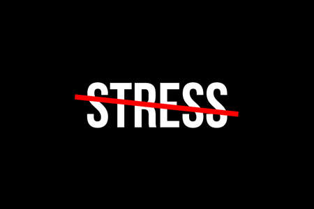 No more stress. Crossed out word with a red line meaning the need to stop being stressed