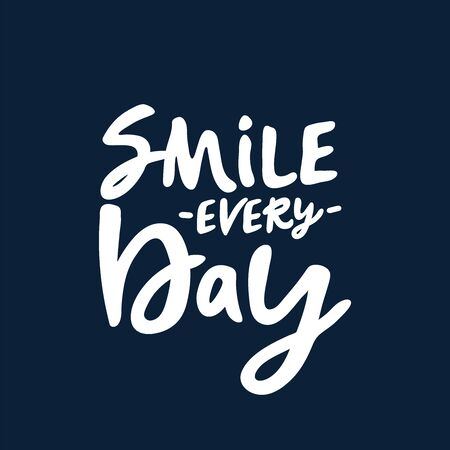 Smile every day. Vector calligraphic illustration of hand drawn inscriptions with doodle flowers. Your beautiful smile lettering poster or card. brush lettering.