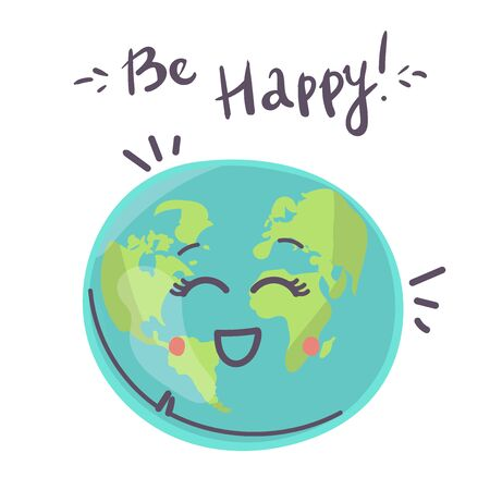 Happy Earth planet character, cute globe with smiley face and hands vector Illustration with text Be Happy on white background