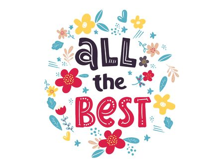 Hand drawn lettering wishes all the best for print, card, poster. - Hand drawn holiday vector typography. card decoration with flowers . Quote isolated on background. on white