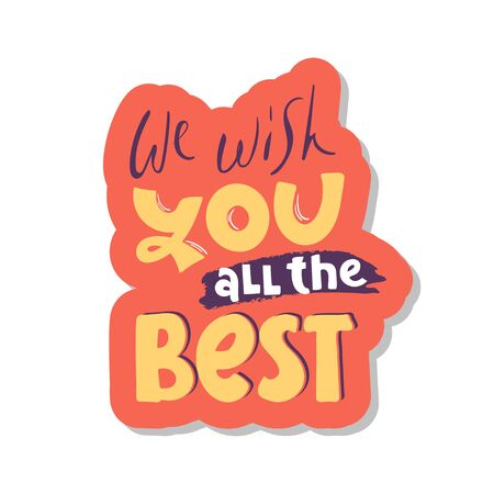 We wish you all the best. Vector illustration lettering. hand drawn for print design. quote phrase. sticker