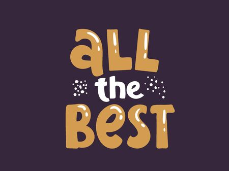 Hand drawn lettering wishes all the best for print, card, poster. We wish you all the best. Vector illustration lettering. hand drawn for print design. quote phrase