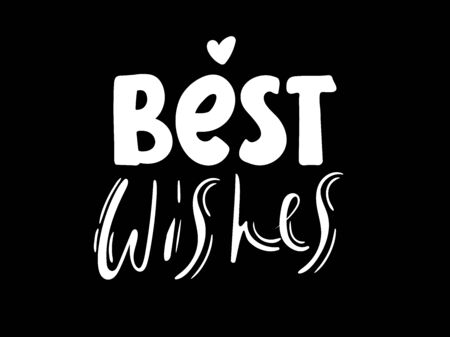 Best Wishes - Hand drawn holiday vector typography. card decoration. Quote isolated on background. on black