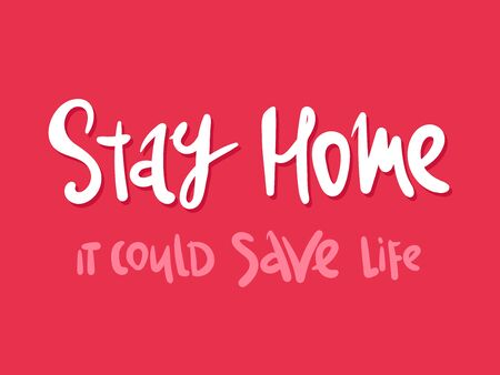Stay home. it could save live. lettering Keep healthy and help others. Quarantine precaution to stay safe from Coronavirus 2019-nCov Virus. Corona global problem spread viral.