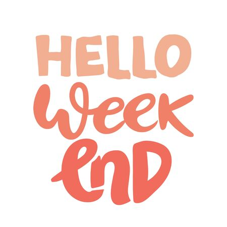 """""""hello Weekend"""". Inspirational and motivational quotes. Hand painted brush lettering. Hand lettering and custom typography for your designs: t-shirts, bags, for posters, invitations, cards, etc"""