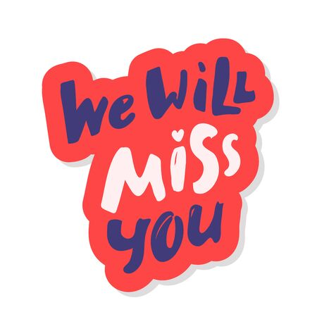 We will miss you template. Modern brush calligraphy. black white Handwritten lettering. Hand drawn vector elements. Isolated on white background. Hand drawn lettering element for your design