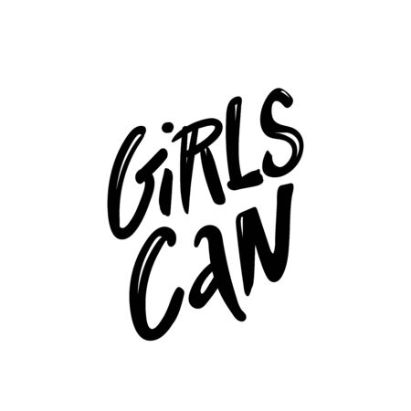 Girl Can - hand drawn vector lettering. Feminism slogan. Vector illustration with woman motivational quote. Quote for women s day. Vector inspirational lettering for posters, prints, cards, banners. Ilustracja