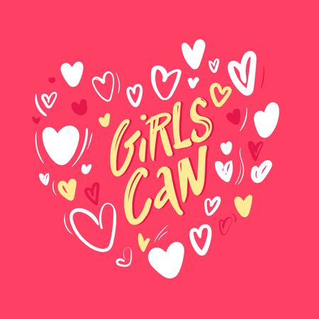 Girl Can hand drawn vector letteringwith hearts. Feminism slogan. Vector illustration with woman motivational quote. for women s day. Vector inspirational lettering. posters, prints, cards, banners.