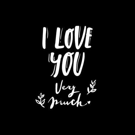Romantic Lettering illustration I love you very much. Cute hand drawn art in cartoon style for greeting card, poster, banner, invitation. vector. black white.