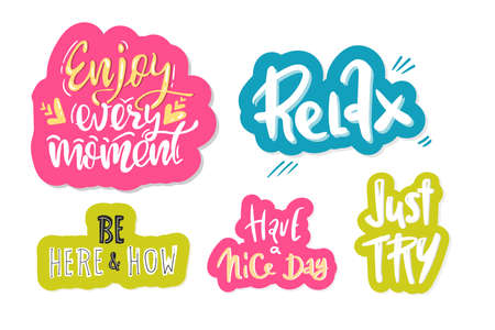 Hand drawn lettering, inspire. set of motivational quotes. Relax, have a nice day, be here now,just try, enjoy every moment, sticker. inspirational print vector poster, t-shirt, bag Иллюстрация