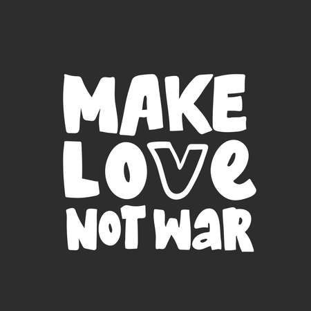 Make love not war lettering. Hand drawing calligraphy style romantic inspirational postcard. vector Love peace calligraphy. postcard or poster graphic design lettering element.