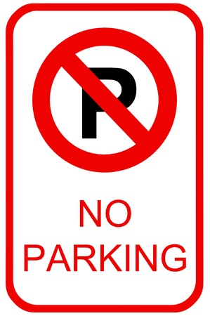 inference: A no parking sign for use in any traffic inference.