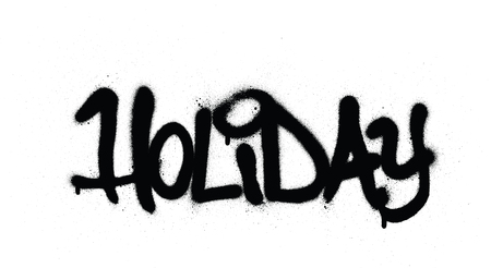 graffiti holiday word sprayed in black over white