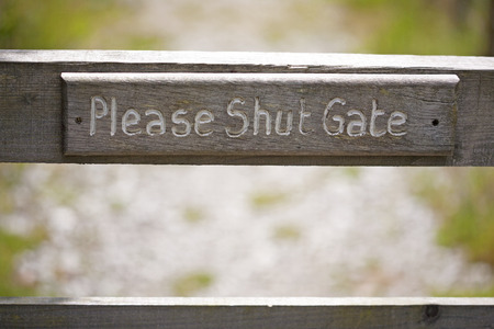 shut: Please Shut Gate Sign