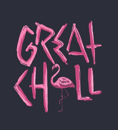 Great chill typography concept with flamingo
