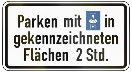 specify: German traffic sign additional panel to specify the meaning of other signs: Parking in marked areas with disc for two hours.