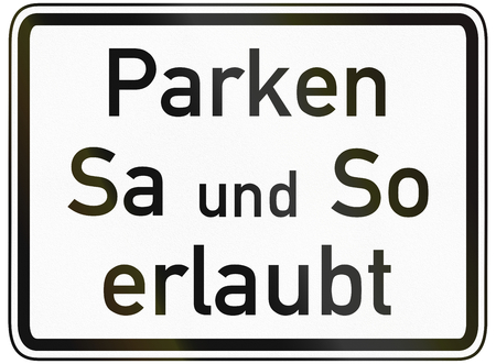 specify: German traffic sign additional panel to specify the meaning of other signs: Parking allowed on saturday an sunday.