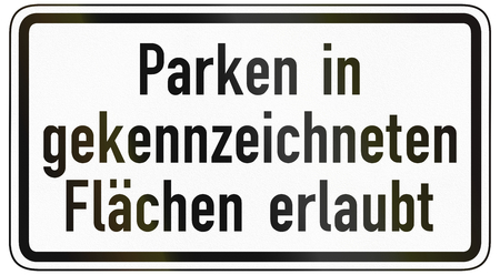 specify: German traffic sign additional panel to specify the meaning of other signs: Parking in marked areas allowed.