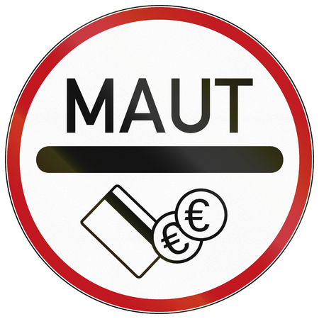 German traffic sign: Road with charge. Maut means road charge or toll.