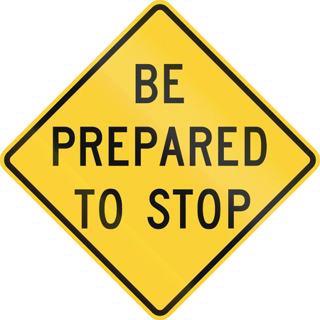 be prepared: US road warning sign: Be prepared to stop Stock Photo