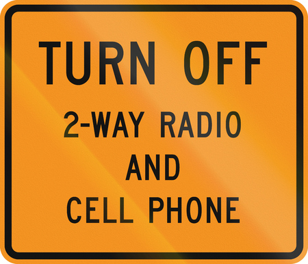 cb phone: US traffic warning sign: Turn off 2-way radio and cell phone.