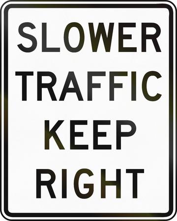 slower: United States traffic sign: Slower Traffic Keep Right